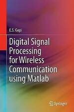 Digital Signal Processing for Wireless Communication using Matlab by Gopi, E.S.