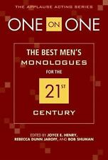 One on One : The Best Men's Monologues for the 21st Century by Joyce E. Henry (2
