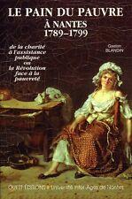 LE PAIN DU PAUVRE A NANTES 1789-1799 PAR GASTON BLANDIN OUEST ÉDITONS 1992