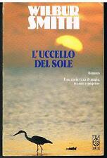 L'UCCELLO DEL SOLE - WILBUR SMITH - TEA  - 1992 - PRIMA EDIZIONE