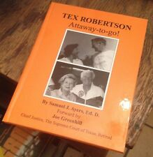 TEX ROBERTSON Attaway to Go! BIOGRAPHY Texas CAMP LONGHORN 2002 AYRES Rare
