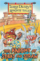 Terry Deary, The Knight of Sticks and Straw (Knights' Tales), Very Good Book