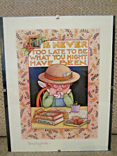 "Mary Engelbreit ""Its Never Too Late To Be What You Might Have Been wall picture"