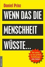 Wenn das die Menschheit wüsste... Daniel Prinz Buch Deutsch 2017