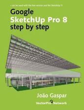 Google Sketchup Pro 8 Step by Step by Joao Gaspar (2011, Paperback)