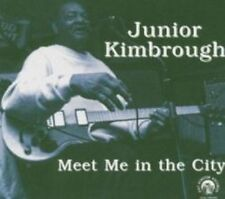 Junior Kimbrough - Meet Me In The City (NEW CD)