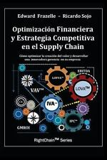 Optimizacion Financiera y Estrategia Competitiva en el Supply Chain by Edward...