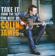 COLIN JAMES - TAKE IT FROM THE TOP: THE BEST OF COLIN JAMES * (NEW CD)