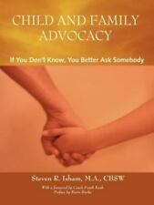 Child and Family Advocacy: If You Don't Know, You'd Better Ask Somebody (Paperba