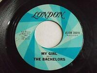 The Bachelors My Girl / Can I Trust You 45 London Vinyl Record