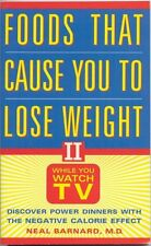 Foods That Cause You to Lose Weight II: While You Watch TV by Neal D. Barnard, N