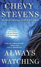 Always Watching: A Novel ( Stevens, Chevy ) Used - VeryGood