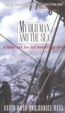 My Old Man and the Sea: A Father and Son Sail Around Cape Horn, David Hays, Dani