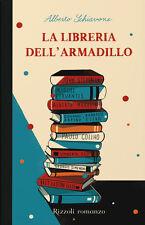 La libreria dell'armadillo. Romanzo di Alberto Schiavone - Rilegato Ed. Rizzoli