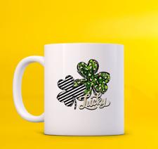 Lucky St Patrick'S Day Coffee Gift Shamrock Lover Saint Paddy'S Day White Mug