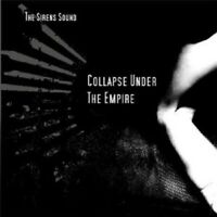 Collapse Under The Empire - The Sirens Sound  CD Neu