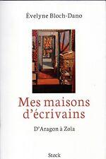 LES MAISONS D'ECRIVAINS : Evelyne Bloch - 2011 - TBE - PAS CHER !!!