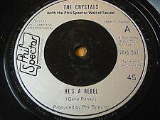 "THE CRYSTALS - HE'S A REBEL  7"" VINYL"
