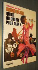 BRUNO BRAZIL : Quitte ou double pour Alak 6 - EO DARGAUD 1977