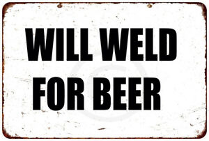 WILL WELD FOR BEER WALL ART FUNNY vintage looking metal sign 8 X 12