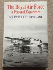 The Royal Air Force - A Personal Experience HB Sir Peter Le Cheminant