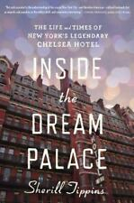 Inside the Dream Palace: The Life and Times of New York's Legendary Chelsea Hote