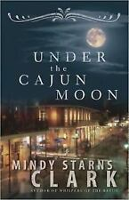Under the Cajun Moon by Mindy Starns Clark (2009, Paperback)