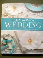 Style Your Perfect Wedding by Dorling Kindersley Publishing Staff (2015, HC)