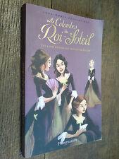 les colombes du roi soleil 1 Anne-Marie Desplat-Duc les comédiennes de Monsieur