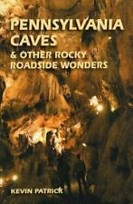 Pennsylvania Caves & Other Rocky Roadside Oddities by Kevin Patrick: New