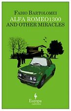 Alfa Romeo 1300 and Other Miracles, Bartolomei, Shugaar 9781609450830 New*.