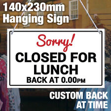 CUSTOM 'SORRY CLOSED FOR LUNCH - BACK AT XX' HANGING SHOP DOOR SIGN