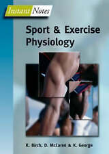BIOS Instant Notes in Sport and Exercise Physiology by Birch, Karen, George, Ke
