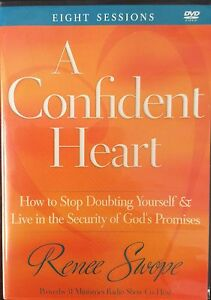 A CONFIDENT HEART- HOW TO STOP DOUBTING YOURSELF & LIVE IN THE SECURITY OF GOD'S