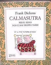 CALMASUTRA Per il sesso non e mai troppo tardi Frank Dickens Zelig Editore di e