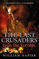 The Last Crusaders: Ivan the Terrible [Nov 01, 2014] Napier, William