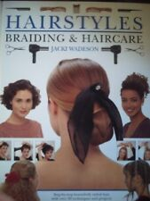 Hairstyles, Braiding and Haircare: Step-by-step Beautifully Styled Hair, with ,