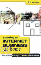 Starting an Internet Business at Home: How to Make Easy Money from the-ExLibrary