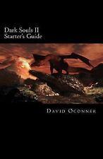 Dark Souls II : Starter's Guide by David Oconner (2014, Paperback)