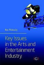 Key Issues in the Arts & Entertainment Industry, Good Condition Book, Ben Walmsl