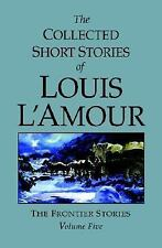 The Collected Short Stories of Louis l'Amour Vol. 5 by Louis L'Amour 2007