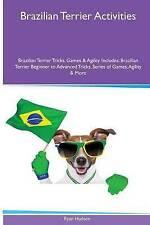 Brazilian Terrier Activities Brazilian Terrier Tricks, Games & Agility. Include