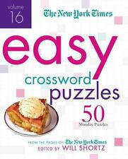 The New York Times Easy Crossword Puzzles Volume 16 : 50 Monday Puzzles from...