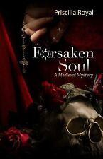 Medieval Mysteries: Forsaken Soul by Priscilla Royal (2008, Paperback, Large...
