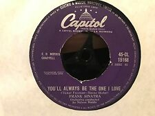 """7"""" RARE VINYL - FRANK SINATRA - YOU'LL ALWAYS BE THE ONE I LOVE - CAPITOL 1960"""