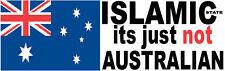 AUSSIE PRIDE ANTI ISLAMIC STATE ITS JUST NOT AUSTRALIAN INFIDEL STICKER