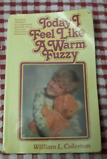 Today I Feel Like a Warm Fuzzy by William L. Coleman (1980, Paperback)