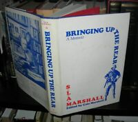 S L A Marshall / BRINGING UP THE REAR A Memoir 1st Edition 1979