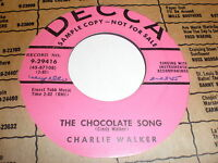 Charlie Walker 45 The Chocolate Song DECCA PROMO
