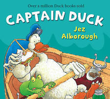 Captain Duck. Jez Alborough (Duck in the Truck)-ExLibrary